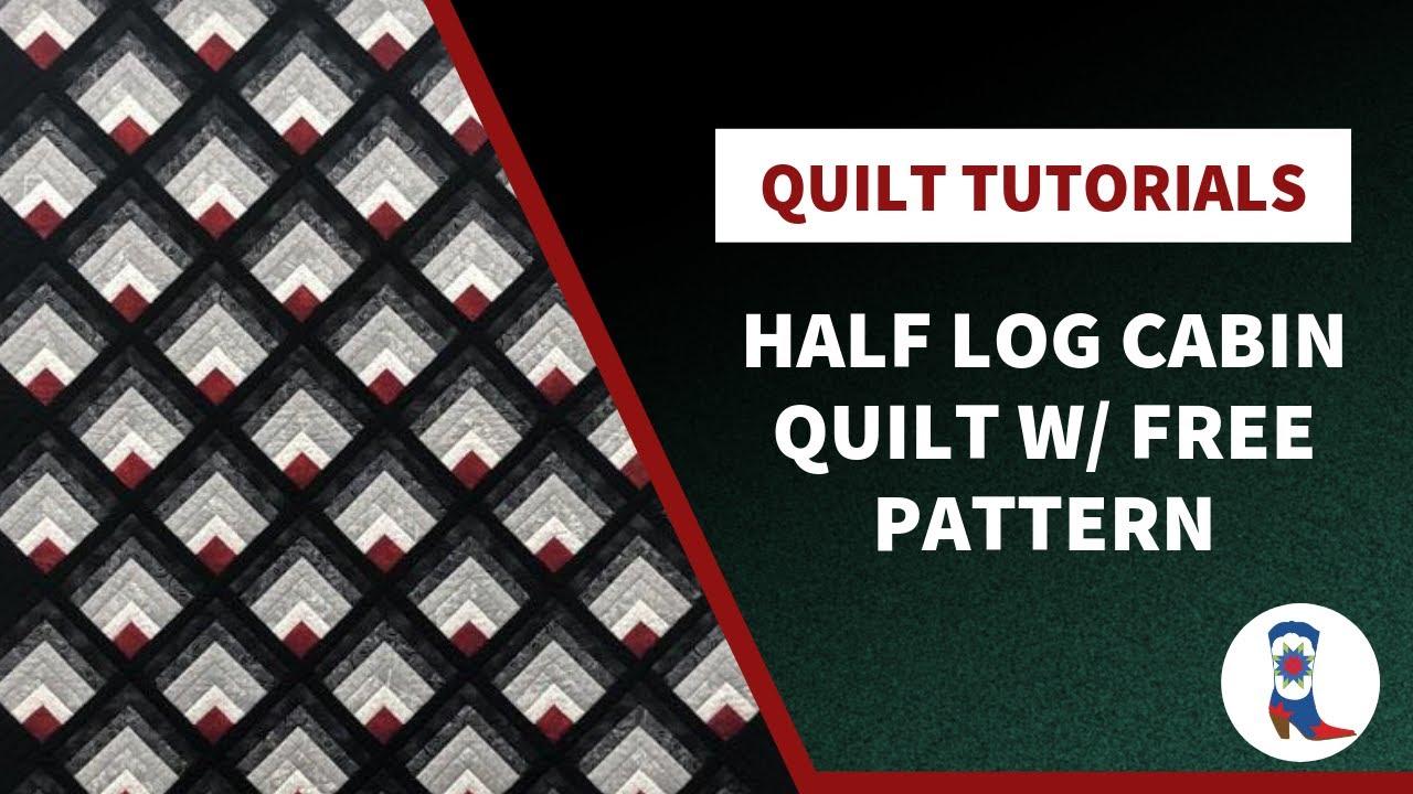 Half Login Cabin Quilt Tutorial - Free Pattern