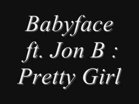 Babyface ft. Jon B - Pretty Girl