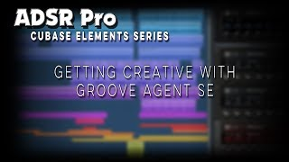 Steinberg Cubase Elements getting creative with Groove Agent SE