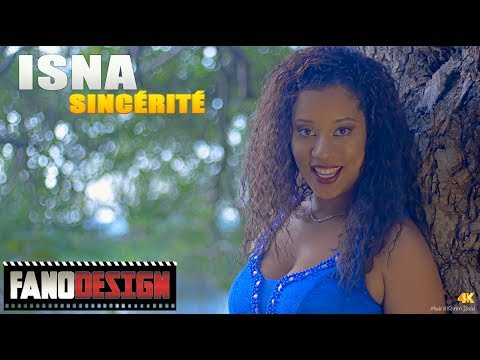 Sincérité - Isna [CLIP OFFICIEL] By FanoDesign #4K