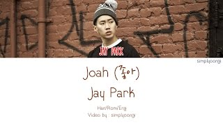 Jay Park [박재범] - Joah [좋아] (Color Coded Lyrics | H...
