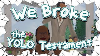 We Broke: The YOLO Testament?