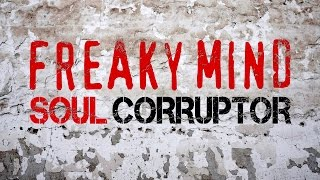 Freaky Mind - Soul Corruptor [Aggro-Industiral]