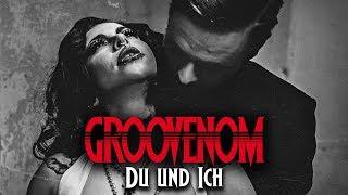 Смотреть клип Groovenom - Du Und Ich