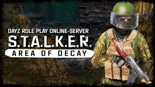 S.T.A.L.K.E.R.: Area Of Decay (DayZ RP) ☢ 3x16