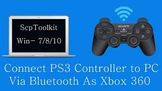 How to Connect PS3 Controller to PC via Bluetooth As Xbox 360 using ScpToolkit