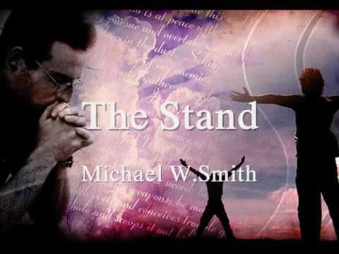 The Stand ~ Michael W Smith