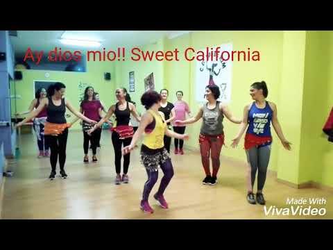 Ay dios mio! SWEET CALIFORNIA zumba Sandra