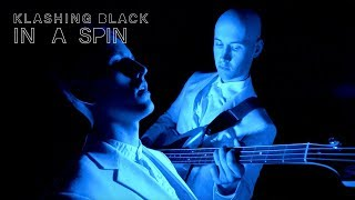 Klashing Black - In a Spin (Official Video)