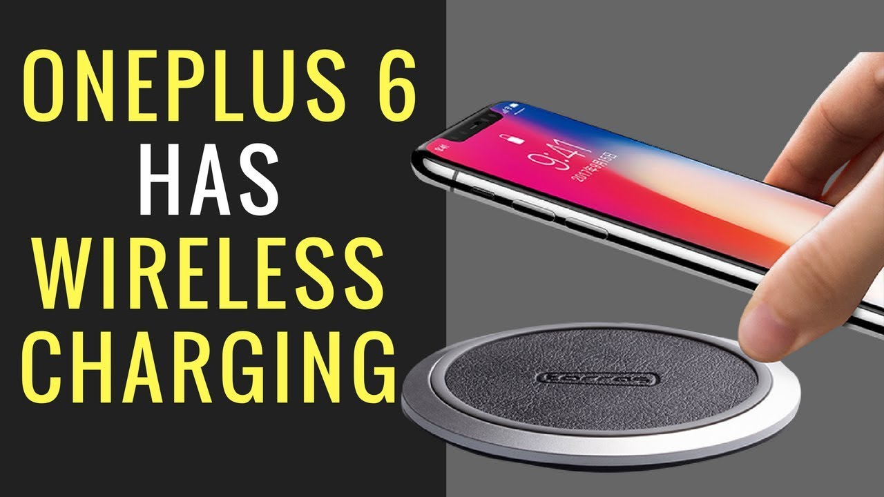 finest selection 862a6 a3a3a Confirmed: OnePlus 6 has wireless charging
