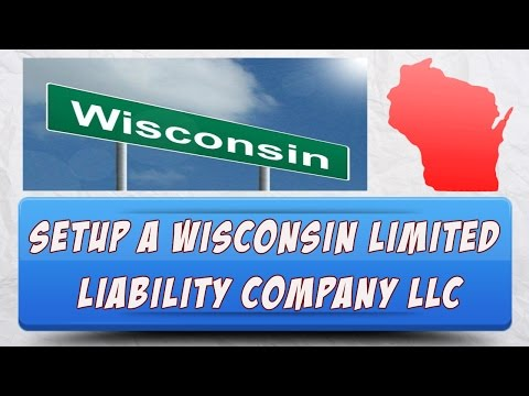How To Setup A Wisconsin Limited Liability Company LLC Online
