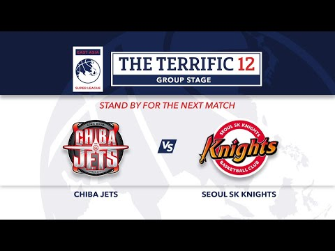 Live | Chiba Jets vs Seoul SK Knights | The Terrific 12