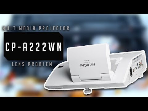 How to repair Hitachi Cp-A222WN projector - lens problem