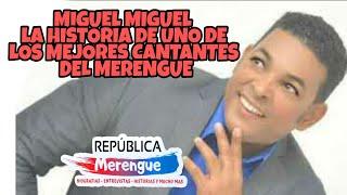 Miguel Miguel; La Historia De Uno De Los Mejores Cantantes Merengueros De Los 80's