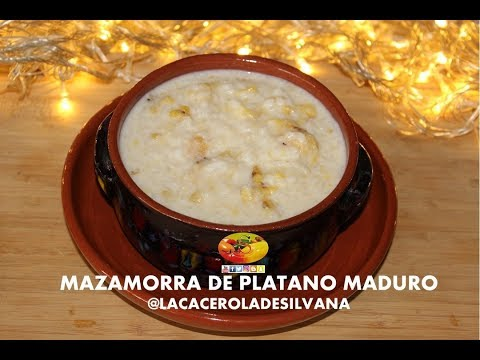 MAZAMORRA DE PLATANO MADURO