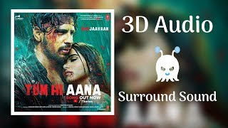 Tum Hi Aana | jubin nautiyal | 3D Audio | Surround Sound | Use Headphones 👾
