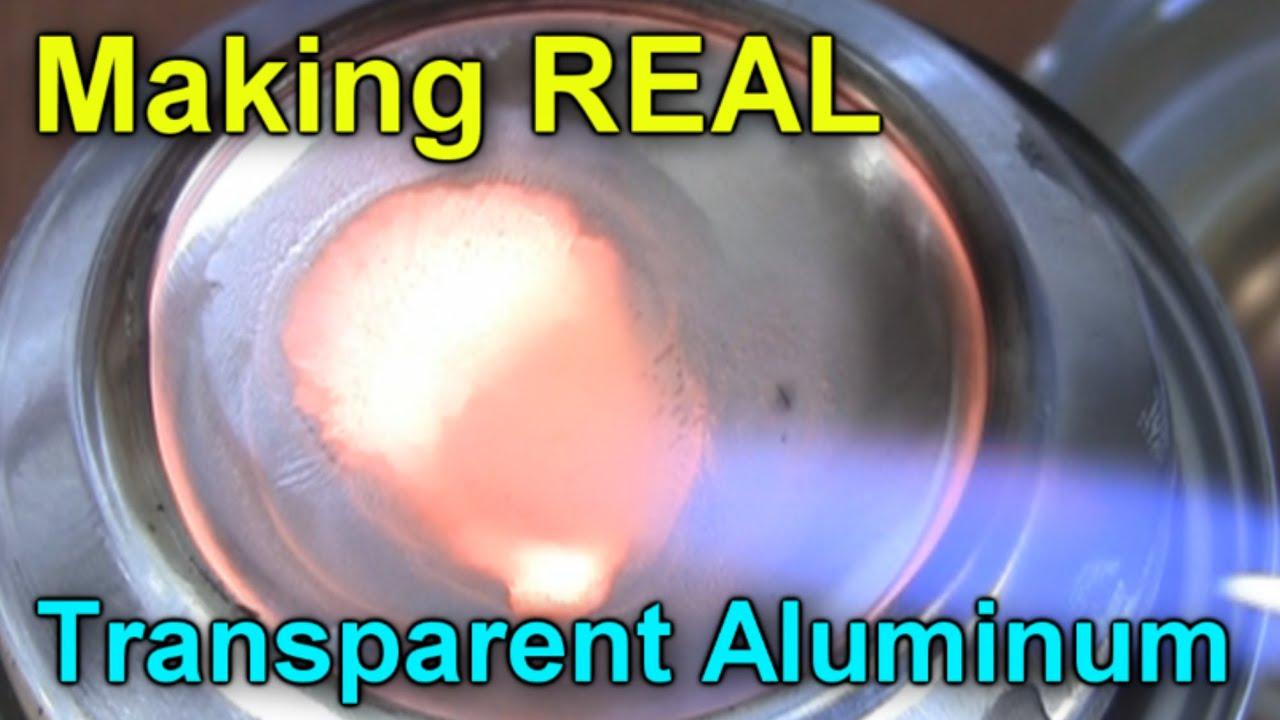 Transparent Aluminium How To Make Real Transparent Aluminium Youtube