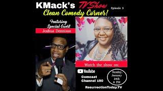 KMack's Clean Comedy Corner w. Josh Dennison S1E3 Air Date 1.24.21