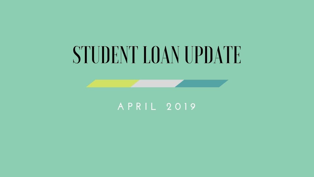 April 2019 Student Loan Update