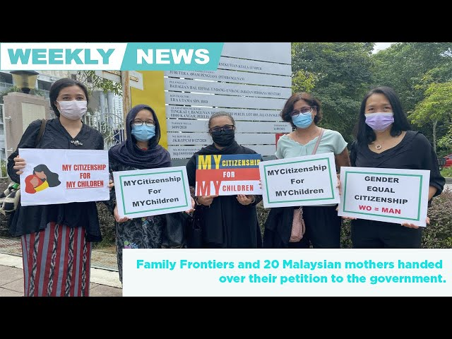 Weekly news round up. Family Frontier and 20 Malaysian mothers hand over petition to the government.