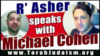 R' Asher speaks with Michael Cohen