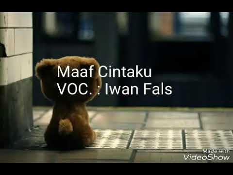Free Download Maaf Cintaku - Iwan Fals - Karaoke Tanpa Vokal Mp3 dan Mp4