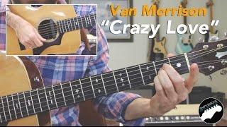 "Easy Guitar Songs - Van Morrison ""Crazy Love"" - Complete Lesson, PLUS Major Licks!"