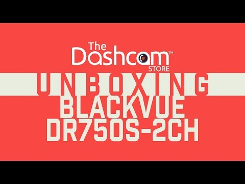 BlackVue Dr750s-2CH Dashcam Unboxing by The Dashcam Store