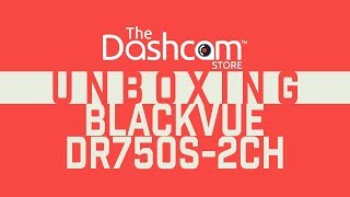 BlackVue DR750S-2CH Dashcam Unboxing by The Dashcam Store™