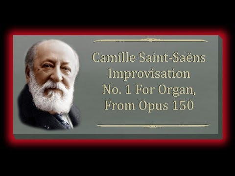 Saint-Saëns - Improvisation For Organ Opus 150, No. 1