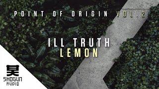 Video Ill Truth - Lemon download MP3, 3GP, MP4, WEBM, AVI, FLV April 2018