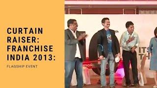 Curtain Raiser   Franchise India 2013