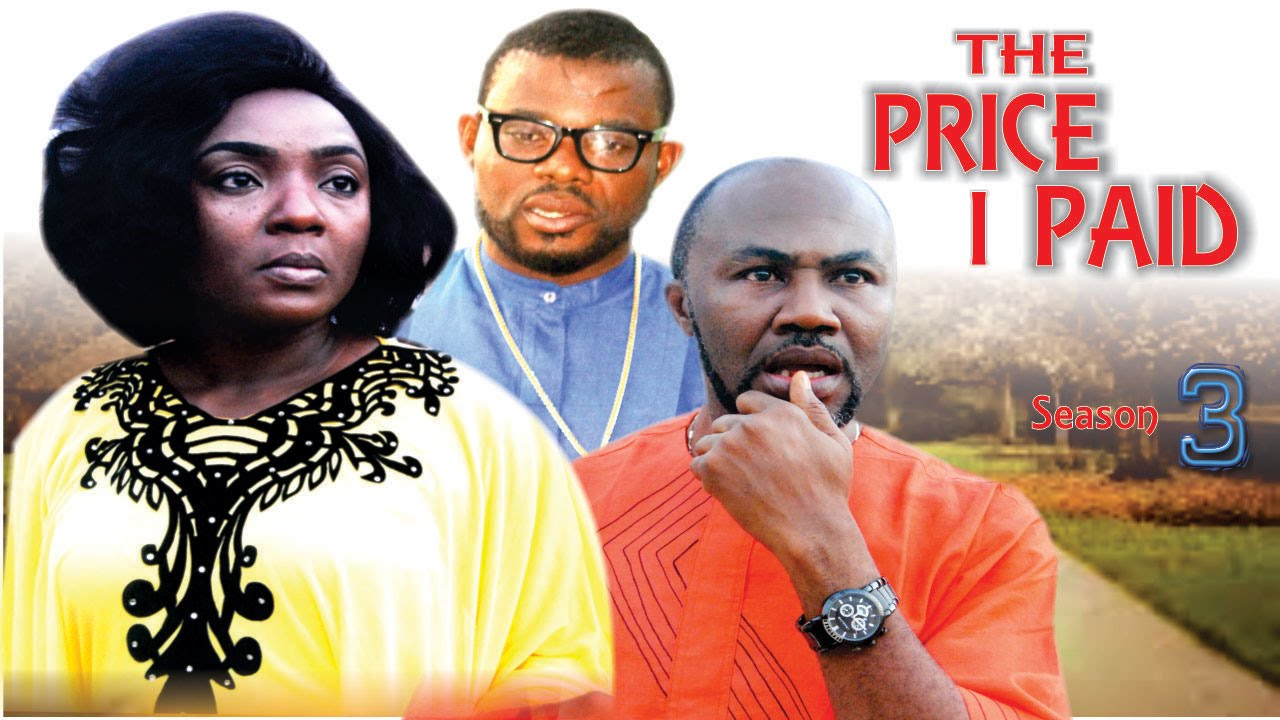 Download The Price I Paid Season 3   - 2016 Latest Nigerian Nollywood Movies.