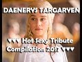 Game of Thrones Daenerys Targaryen Hot Sexy Tribute Compilation