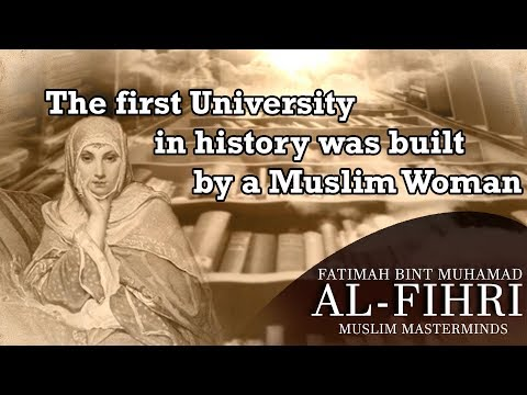 First University in history... built by a Muslim woman