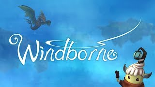 Windborne - Alpha Preview - Part 1