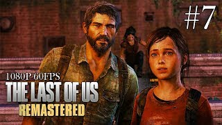 The Last of Us Remastered Gameplay Walkthrough Part 7 - No Commentary (All Collectibles)