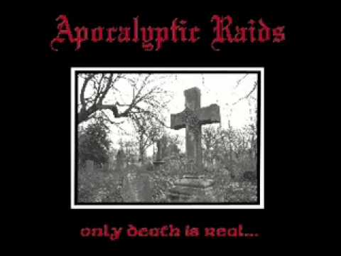 Apokalyptic Raids - Only Death Is Real (Full-Album)