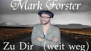 Mark Forster- Zu DIR (weit weg) lyrics
