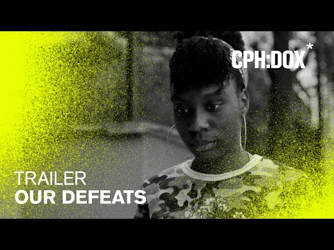 Our Defeats Trailer | CPH:DOX 2020