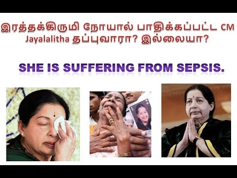 CM Jayalalitha's latest news is bad news. (She is suffering from Sepsis)