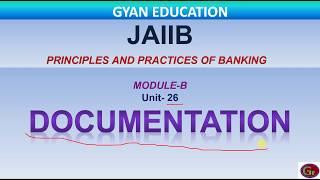 Documentation in Banking  | JAIIB | PPB | Unit-26 | Mod-B