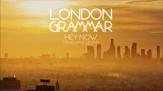 London Grammar - Hey Now [Tensnake remix]