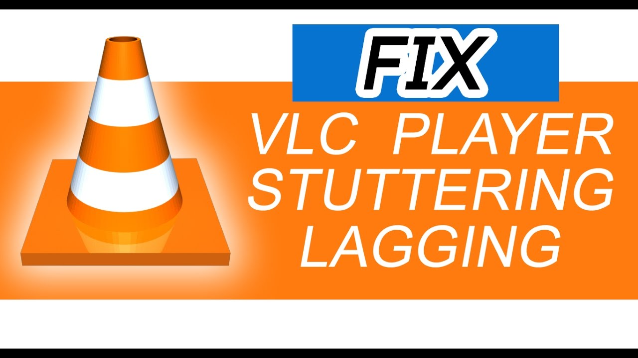 Fix VLC Player stutter & lag when playing 4K HD files 2017