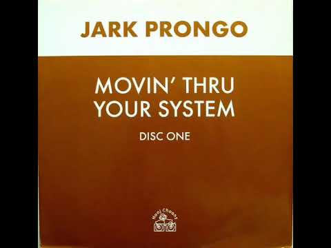Jark Prongo - Movin' Thru Your System (Original Mix)