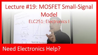 ELC251-19: MOSFET Small-Signal Model (Ch05, Lec19)
