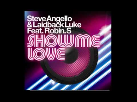 Steve Angello & Laidback Luke ft Robin S -  Show Me Love ( Radio Edit)