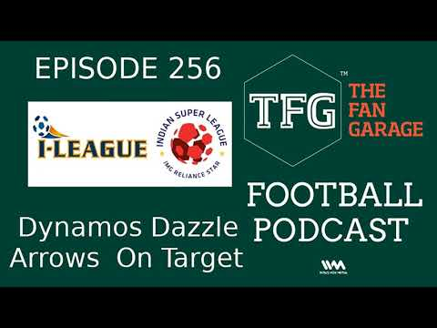 TFG Indian Football Ep.256: Weekend Review - Delhi Dynamos, Arrows Strike Back