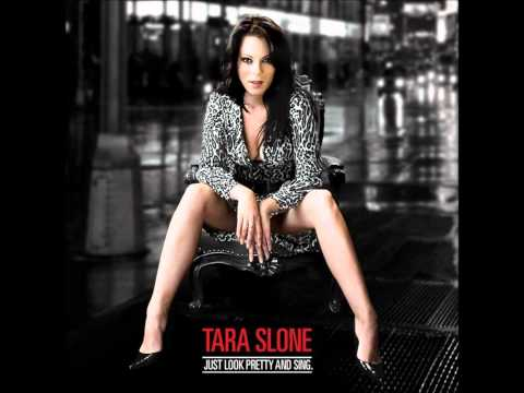Tara Slone - Just Look Pretty And Sing