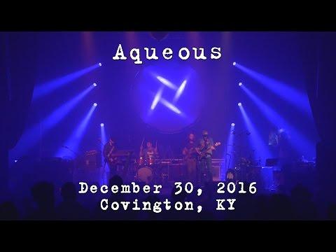 Aqueous: 2016-12-30 - Madison Theater; Covington, KY [4K]